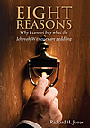 Eight Reasons Why I Cannont Buy What The Jehovah Witnesses Are Peddling