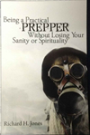 Being a Practical Prepper Without Losing Your Sanity or Spirituality